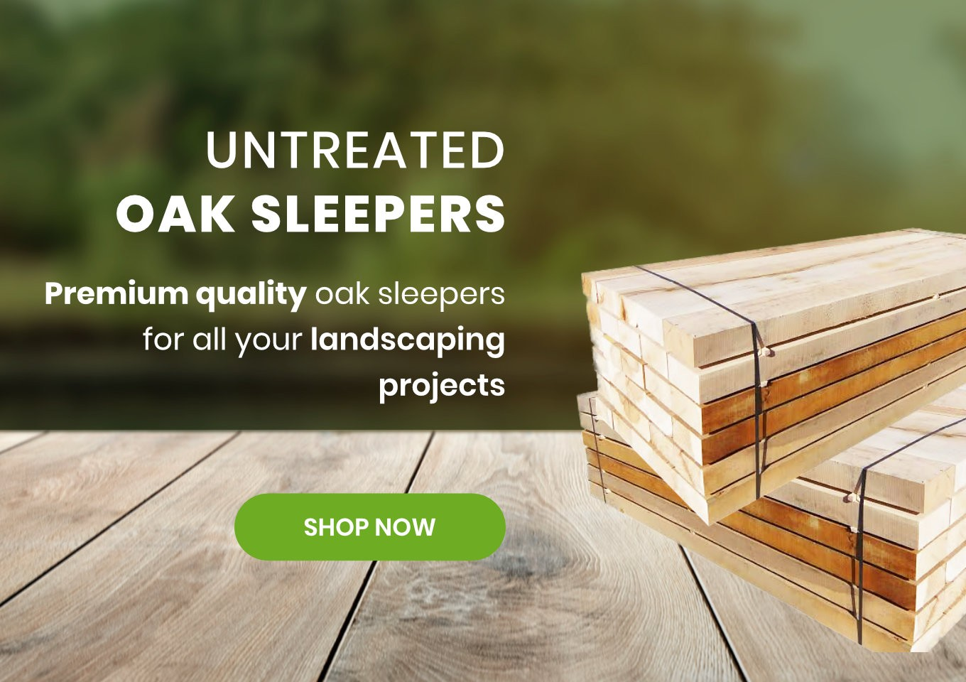 New Untreated Oak Sleepers For Sale - Luxury Wood Company