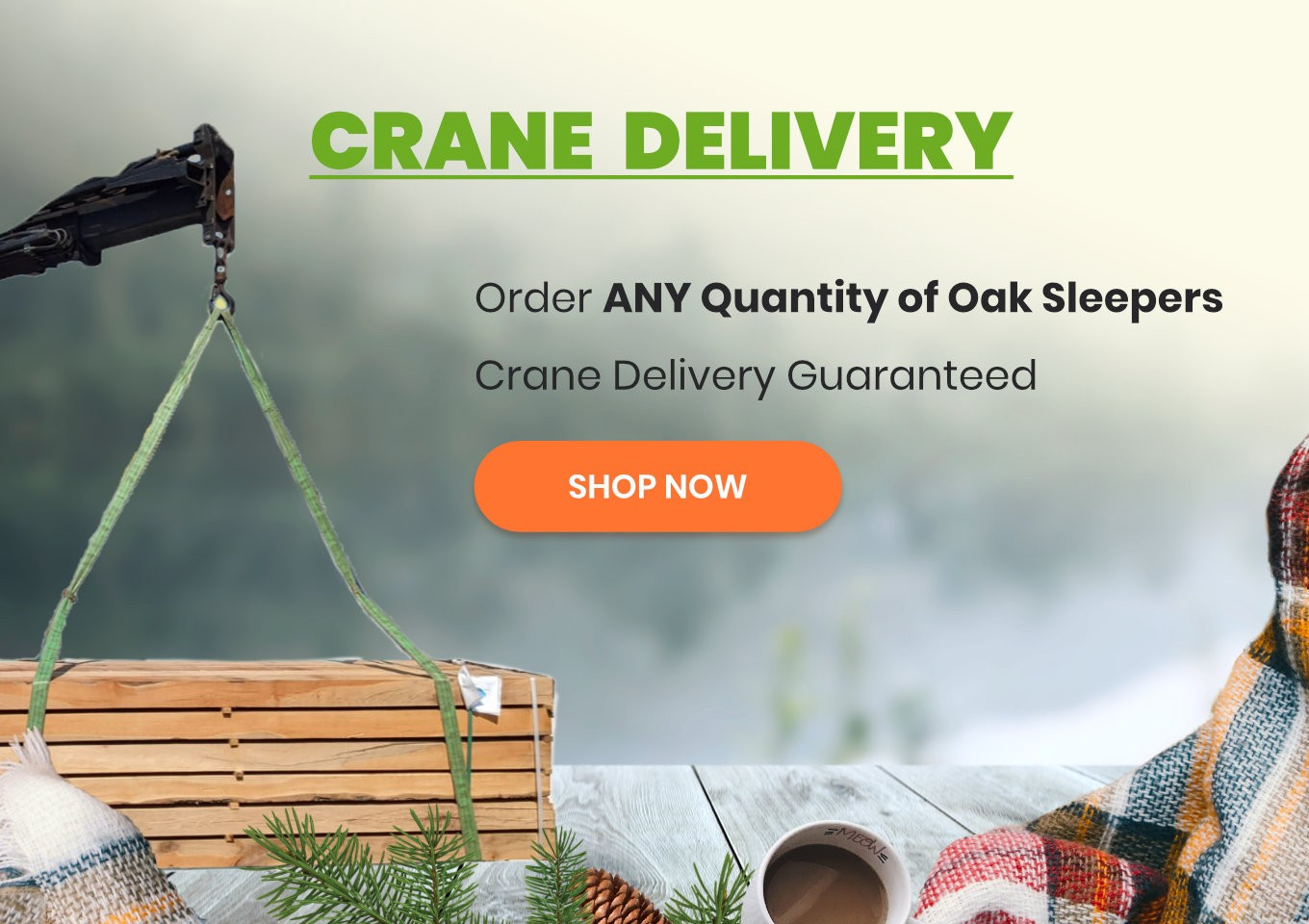 Crane delivery for any quantity of oak sleepers