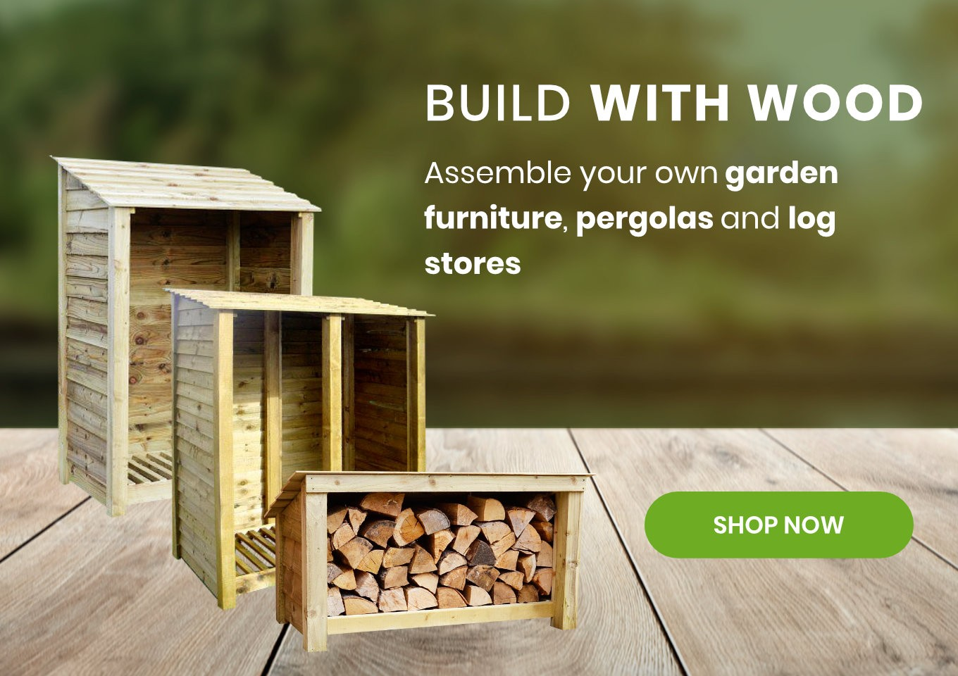 Build with Wood - Pergolas, Log Stores, Picnic sets and more