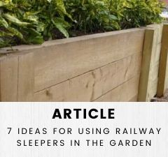TOP 7 IDEAS FOR USING RAILWAY SLEEPERS IN THE GARDEN